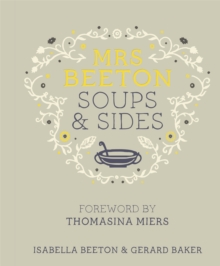 Mrs Beeton's Soups & Sides : Foreword by Thomasina Miers, Hardback Book