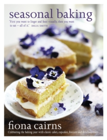 Seasonal Baking : Celebrating the Baking Year with Classic Cakes, Cupcakes, Biscuits and Delicious Treats, Hardback Book