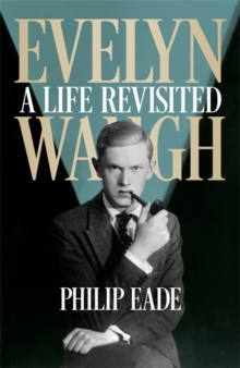 Evelyn Waugh : A Life Revisited, Hardback Book