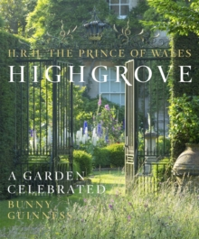 Highgrove : A Garden Celebrated, Hardback Book