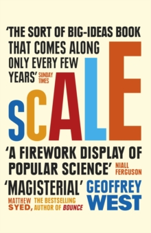 Scale : The Universal Laws of Life and Death in Organisms, Cities and Companies, EPUB eBook