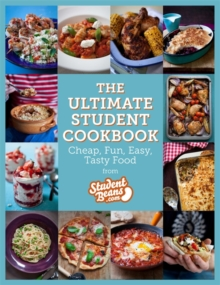 The Ultimate Student Cookbook : Cheap, Fun, Easy, Tasty Food, Paperback Book