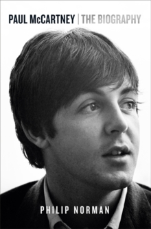 Paul McCartney : The Biography, Hardback Book