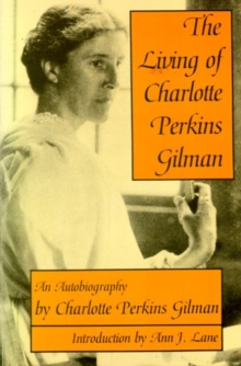 The Living of Charlotte Perkins Gilman : An Autobiography, Paperback / softback Book