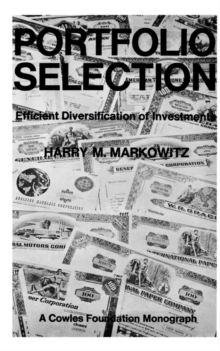 Portfolio Selection : Efficient Diversification of Investments, Paperback / softback Book