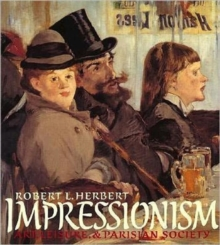 Impressionism : Art, Leisure, and Parisian Society, Paperback Book
