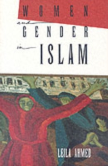 Women and Gender in Islam : Historical Roots of a Modern Debate, Paperback / softback Book