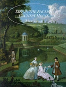 Life in the English Country House : A Social and Architectural History, Paperback Book