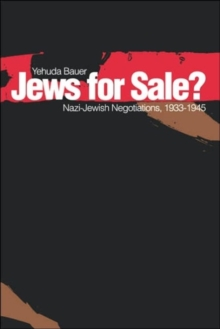 Jews for Sale? : Nazi-Jewish Negotiations, 1933-1945, Paperback / softback Book