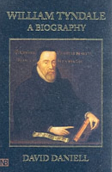 William Tyndale : A Biography, Paperback / softback Book