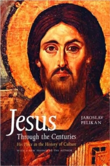 Jesus Through the Centuries : His Place in the History of Culture, Paperback Book