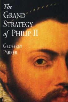 The Grand Strategy of Philip II, Paperback Book