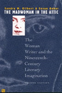 The Madwoman in the Attic : The Woman Writer and the Nineteenth-Century Literary Imagination, Paperback Book
