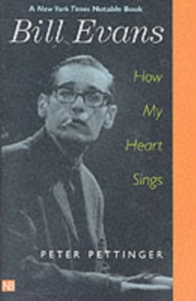Bill Evans : How My Heart Sings, Paperback Book
