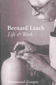 Bernard Leach : Life and Work, Hardback Book