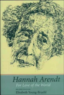 Hannah Arendt : For Love of the World, Paperback / softback Book