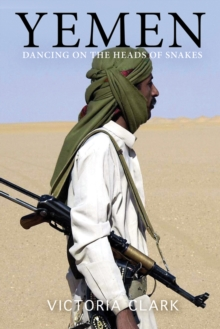 Yemen : Dancing on the Heads of Snakes, Paperback / softback Book
