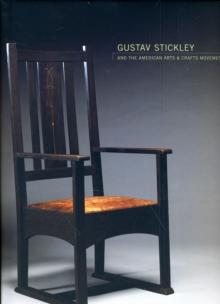 Gustav Stickley and the American Arts & Crafts Movement, Hardback Book