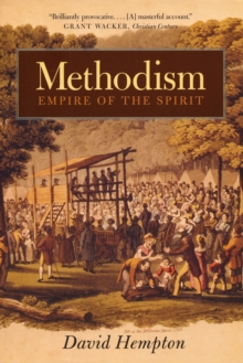 Methodism : Empire of the Spirit, Paperback / softback Book