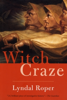 Witch Craze : Terror and Fantasy in Baroque Germany, Paperback / softback Book