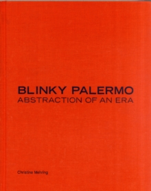 Blinky Palermo : Abstraction of an Era, Hardback Book