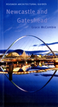 Newcastle and Gateshead : Pevsner City Guide, Paperback Book