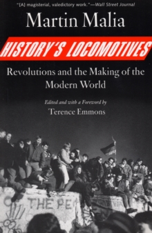 History's Locomotives : Revolutions and the Making of the Modern World, Paperback / softback Book