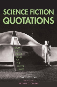 Science Fiction Quotations : From the Inner Mind to the Outer Limits, EPUB eBook