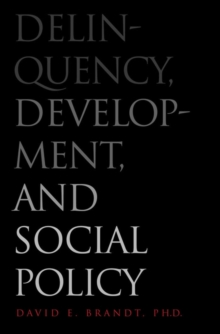 Delinquency, Development, and Social Policy, EPUB eBook