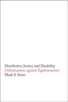 Distributive Justice and Disability : Utilitarianism against Egalitarianism, EPUB eBook
