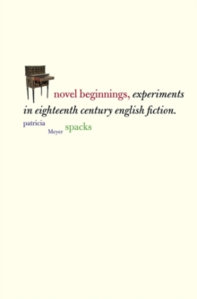 Novel Beginnings : Experiments in Eighteenth-Century English Fiction, EPUB eBook