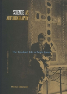 Science as Autobiography : The Troubled Life of Niels Jern, EPUB eBook