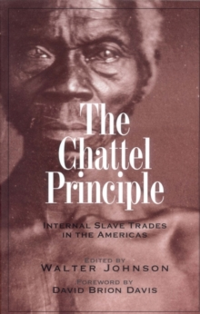 The Chattel Principle : Internal Slave Trades in the Americas, EPUB eBook