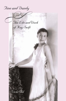 Fine and Dandy : The Life and Work of Kay Swift, EPUB eBook