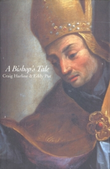 A Bishop's Tale : Mathias Hovius Among His Flock in Seventeenth-Century Flanders, EPUB eBook