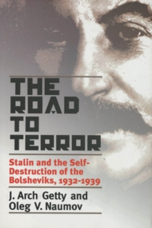 The Road to Terror : Stalin and the Self-Destruction of the Bolsheviks, 1932-1939, PDF eBook