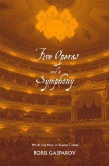 Five Operas and a Symphony : Word and Music in Russian Culture, EPUB eBook