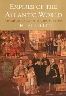 Empires of the Atlantic World : Britain and Spain in America 1492-1830, EPUB eBook