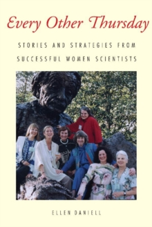 Every Other Thursday : Stories and Strategies from Successful Women Scientists, PDF eBook
