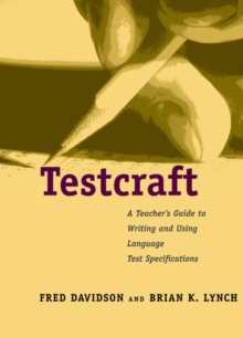 Testcraft : A Teacher`s Guide to Writing and Using Language Test Specifications, EPUB eBook