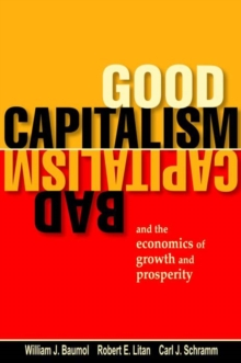Good Capitalism, Bad Capitalism, and the Economics of Growth and Prosperity, EPUB eBook