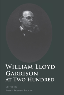 William Lloyd Garrison at Two Hundred, Paperback / softback Book