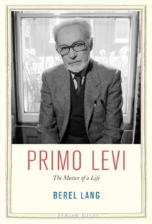 Primo Levi : The Matter of a Life, Hardback Book