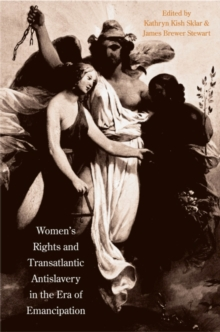 Women's Rights and Transatlantic Antislavery in the Era of Emancipation, PDF eBook