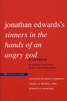 Jonathan Edwards's Sinners in the Hands of an Angry God : A Casebook, Paperback / softback Book