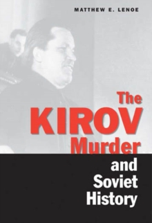 The Kirov Murder and Soviet History, EPUB eBook