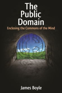 The Public Domain : Enclosing the Commons of the Mind, EPUB eBook