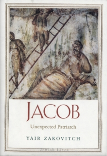 Jacob : Unexpected Patriarch, Hardback Book