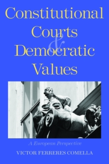 Constitutional Courts and Democratic Values : A European Perspective, PDF eBook