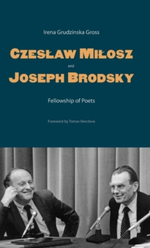 Czeslaw Milosz and Joseph Brodsky : Fellowship of Poets, Hardback Book